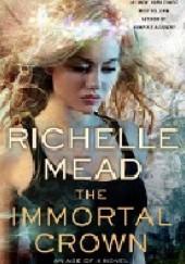 Okładka książki The Immortal Crown Richelle Mead