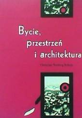 Okładka książki Bycie, przestrzeń i architektura Christian Norberg-Schulz