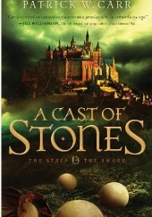 Okładka książki A Cast of Stones Patrick W. Carr