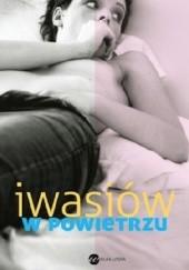 Okładka książki W powietrzu Inga Iwasiów