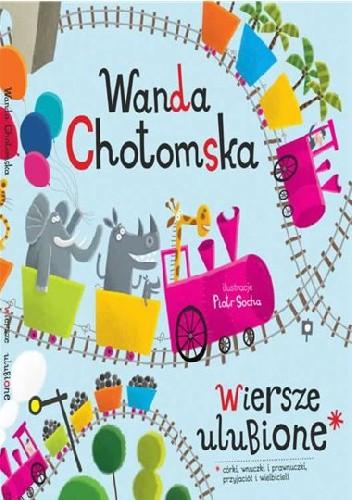 Wiersze Ulubione Wanda Chotomska 228005 Lubimyczytaćpl