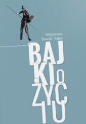 Okładka książki Bajki o życiu Małgorzata Dawid-Mróz