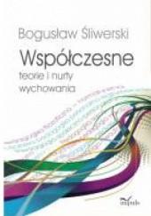 Okładka książki Współczesne teorie i nurty wychowania Bogusław Śliwerski