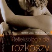 Okładka książki Refleksologia dla rozkoszy Jak uaktywnić taoistyczne punkty miłości Mantak Chia