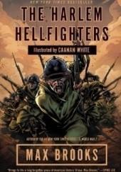 Okładka książki The Harlem Hellfighters Max Brooks,Caanan White
