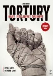 Okładka książki Tortury. Ofiary. Prześladowcy. Świadkowie John Conroy