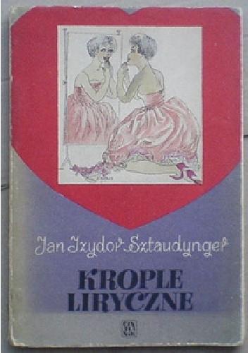 Okładka książki Krople liryczne Jan Izydor Sztaudynger