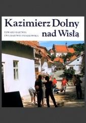 Okładka książki Kazimierz Dolny nad Wisłą Edward Hartwig,Ewa Hartwig-Fijałkowska