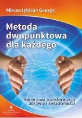 Okładka książki Metoda dwupunktowa dla każdego Mircea Ighisan George