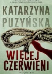 Okładka książki Więcej czerwieni Katarzyna Puzyńska
