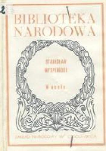 Ogromnie Wesele - Stanisław Wyspiański (228284) - Lubimyczytać.pl BB83