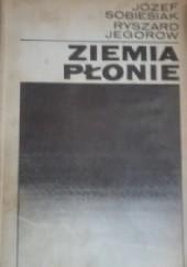 Okładka książki Ziemia płonie Ryszard Jegorow,Józef Sobiesiak