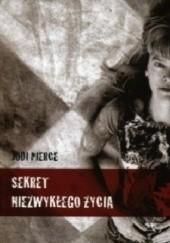 Okładka książki Sekret niezwykłego życia Jodi Pierce