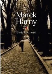 Okładka książki Dwie kochanki Marek Harny