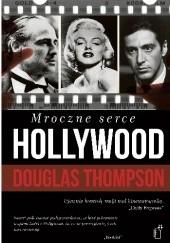 Okładka książki Mroczne serce Hollywood Douglas Thompson
