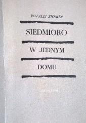 Okładka książki Siedmioro w jednym domu Witalij Siomin
