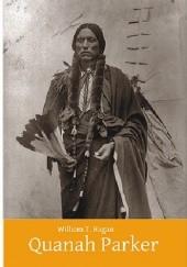 Okładka książki Quanah Parker. Wódz Komanczów William T. Hagan