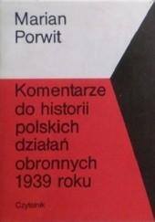 Okładka książki Komentarze do historii polskich działań obronnych 1939 roku (tomy 1-3) Marian Porwit