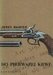 Okładka książki Do pierwszej krwi Jerzy Rawicz