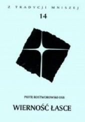 Okładka książki Wierność łasce Piotr Rostworowski