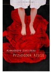 Okładka książki Przypadek Alicji Aleksandra Zielińska