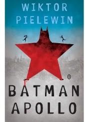 Okładka książki Batman Apollo Wiktor Pielewin