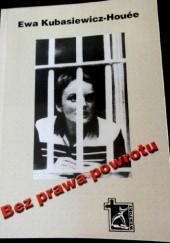 Okładka książki Bez prawa powrotu Ewa Kubasiewicz-Houée