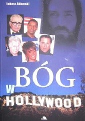 Okładka książki Bóg w Hollywood Łukasz Adamski