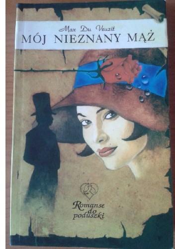 Okładka książki Mój nieznany mąż Max Du Veuzit