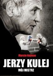 Okładka książki Kulej - mój mistrz Marcin Najman