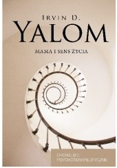 Okładka książki Mama i sens życia. Opowieści psychoterapeutyczne Irvin David Yalom