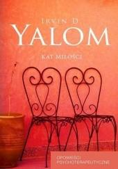 Okładka książki Kat miłości. Opowieści psychoterapeutyczne Irvin David Yalom