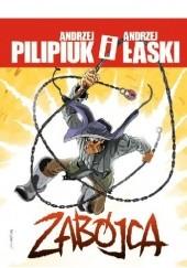 Okładka książki Zabójca Andrzej Pilipiuk,Andrzej Łaski