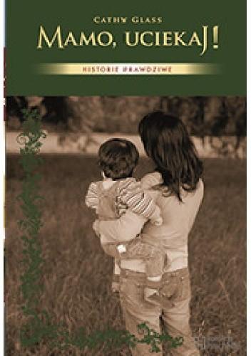 Okładka książki Mamo, uciekaj! Cathy Glass