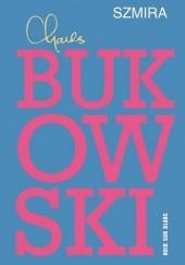Okładka książki Szmira Charles Bukowski