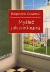 Okładka książki Myśleć jak pedagog Bogusław Śliwerski