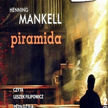 Okładka książki Piramida  ( Audiobook ) Henning Mankell