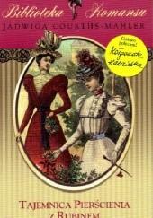 Okładka książki Tajemnica pierścienia z rubinem Jadwiga Courths-Mahler