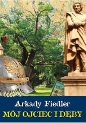 Okładka książki Mój ojciec i dęby Arkady Fiedler