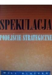 Okładka książki Spekulacja: podejście strategiczne Will Slatyer