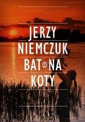 Okładka książki Bat na koty Jerzy Niemczuk