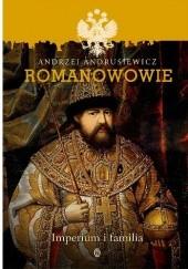 Okładka książki Romanowowie. Imperium i familia Andrzej Andrusiewicz