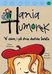 Okładka książki Hania Humorek. W osiem i pół dnia dookoła świata Megan McDonald