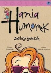 Okładka książki Hania Humorek zostaje gwiazdą Megan McDonald