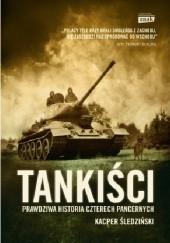 Okładka książki Tankiści. Prawdziwa historia czterech pancernych Kacper Śledziński