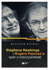 Okładka książki Stephena Hawkinga i Rogera Penrosea spór o rzeczywistość Wojciech Grygiel