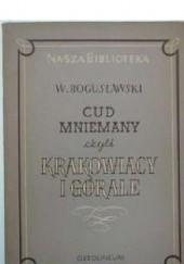 Okładka książki Cud Mniemany czyli Krakowiacy i Górale