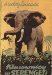 Okładka książki Kłusownicy w Serengeti Audrey Lousada