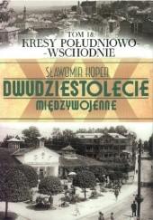 Okładka książki Kresy południowo-wschodnie Sławomir Koper