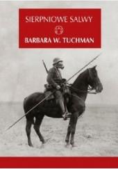 Okładka książki Sierpniowe salwy Barbara Tuchman